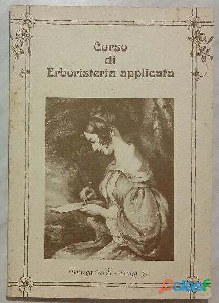 Corso di erboristeria applicata di sandro morriconi; 1°edizione: bottega verde pienza, 1991 perfetto