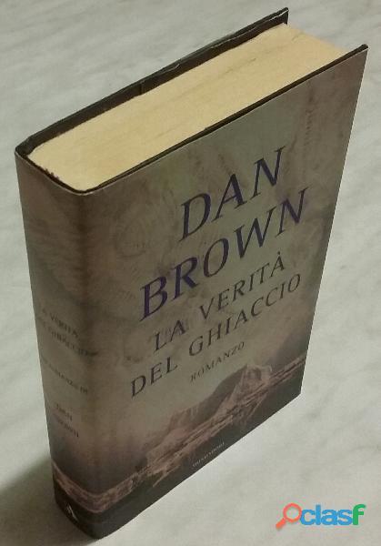 La verità del ghiaccio di dan brown; 1°ed.mondadori, 2005 nuovo