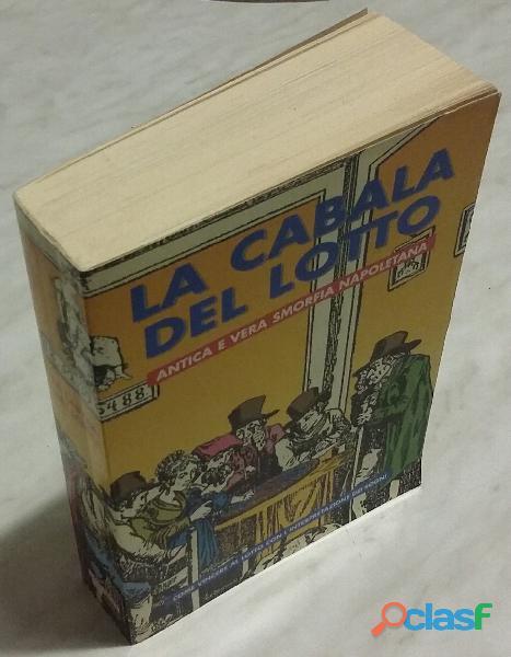La cabala del lotto. antica e vera smorfia napoletana. il libro dei sogni ed: i.g.o. bergamo 1999