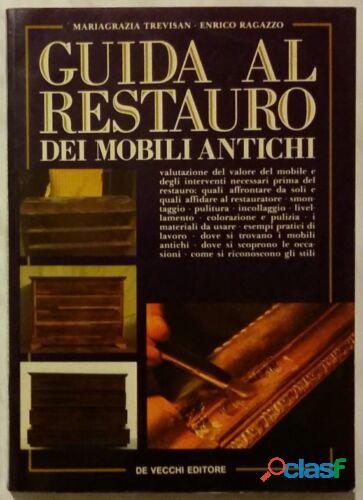 Guida al restauro dei mobili antichi di m. trevisan e enrico ragazzo ed.de vecchi, 1991 come nuovo