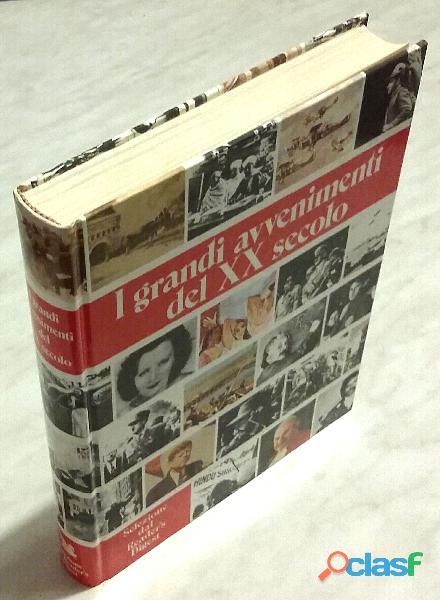 I grandi avvenimenti del xx secolo che gli hanno dato un volto; 2°ed.reader's digest, 1990 nuovo