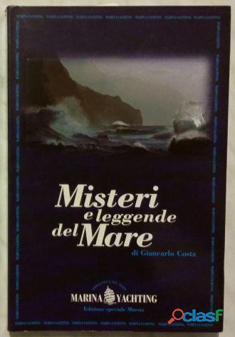 Misteri e leggende del mare di Giancarlo Costa Ed.Ugo Mursia 1994 nuovo