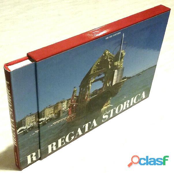 Regata storica. Ricerca storica, icongrafica di Adriano Favaro; Editore: Arcari Editore, 1994 nuovo