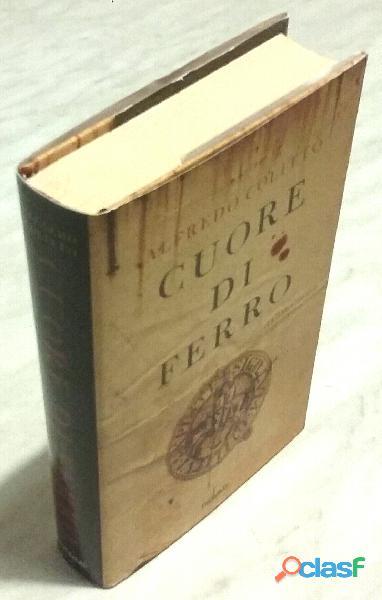 Cuore di ferro di alfredo colitto; editore: piemme, 2010 nuovo
