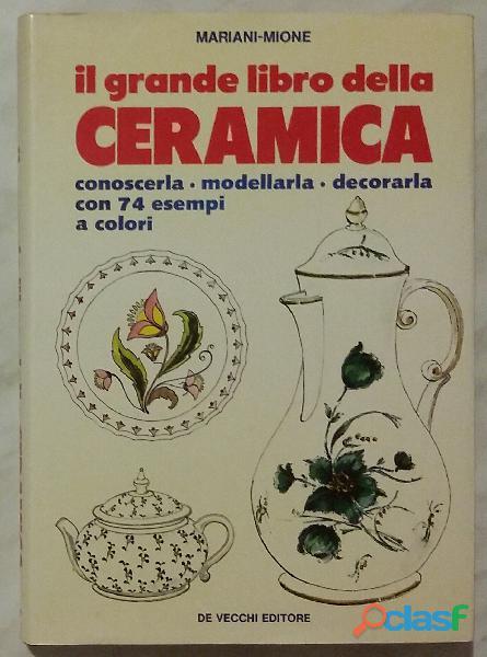 Il grande libro della ceramica di Mariani Mione Ed.De Vecchi 1982 perfetto