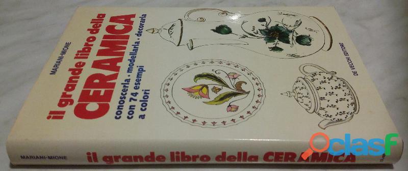 Il grande libro della ceramica di Mariani Mione Ed.De Vecchi 1982 perfetto 1