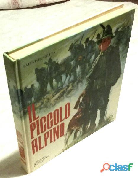 Il piccolo alpino di salvator gotta; 1°ristampa arnoldo mondadori editore, ottobre 1986 come nuovo