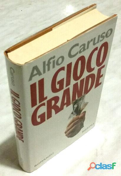 Il gioco grande di alfio caruso autografato 1°ed.rizzoli, 1994 nuovo
