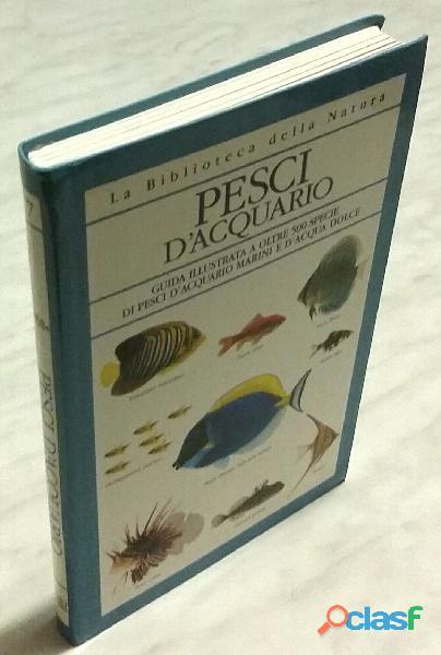 Pesci d'acquario. guida illustrata a oltre 500 specie di pesci dick mills ed.dorling 2006 nuovo