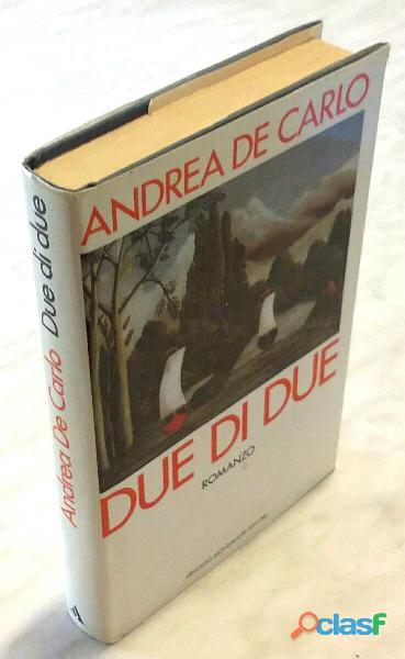 Due di due di andrea de carlo; 1°ed. arnoldo mondadori, 1989 ottime condizioni
