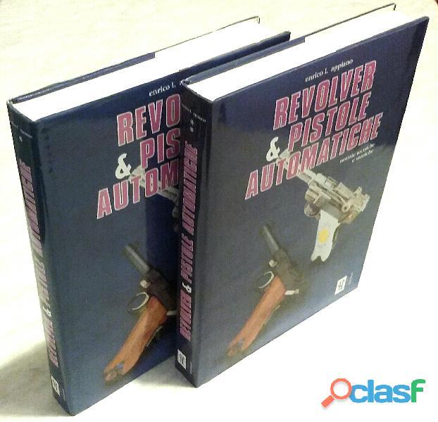 Revolver & pistole automatiche notizie tecniche e storiche 1 2 volumi enrico l.appiano ed. spe nuovo