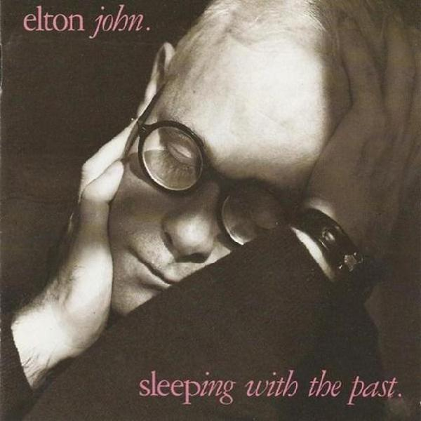 Elton john - sleeping with the past