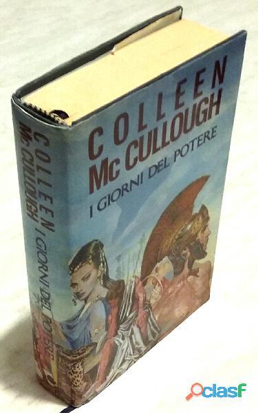 I giorni del potere di mccullough colleen 1°ed: club degli editori su licenza di rcs rizzoli, 1991
