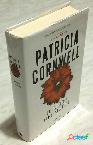 Il libro dei morti di patricia d. cornwell; 1°ed: mondadori, milano 2007 nuovo