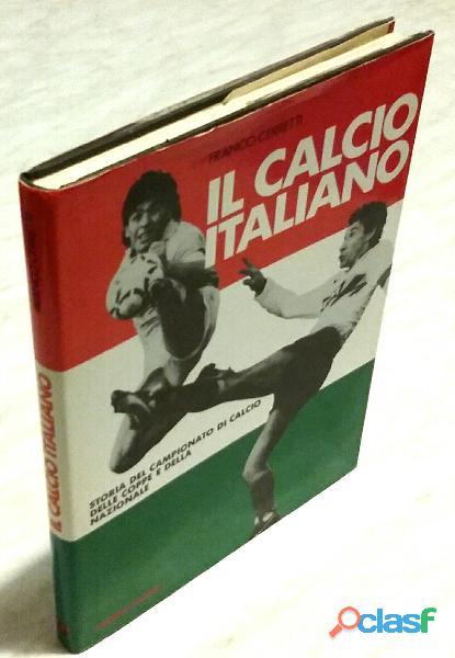 Il calcio italiano.storia del campionato di franco cerretti ed.gremese, 1989 come nuovo