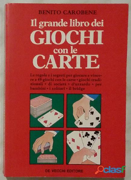Il grande libro dei giochi con le carte di benito carobene ed.de vecchi, 1994 nuovo