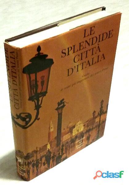 Le splendide citta' d'italia ed.selezione dal reader's digest 1982 come nuovo