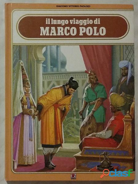Il lungo viaggio di Marco Polo di Giacomo Vittorio Paolozzi; 1°Ed.EMZ, Milano luglio 1982 come nuovo