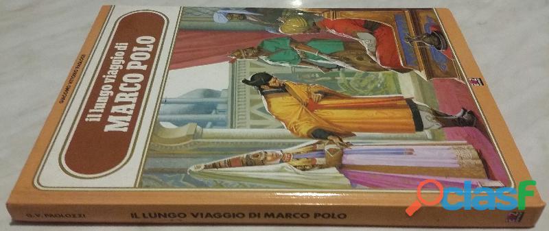 Il lungo viaggio di Marco Polo di Giacomo Vittorio Paolozzi; 1°Ed.EMZ, Milano luglio 1982 come nuovo 2