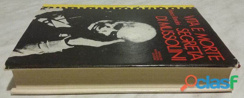 Vita e morte segreta di Mussolini Franco Bandini Arnoldo Mondadori, 1978 ottimo 2