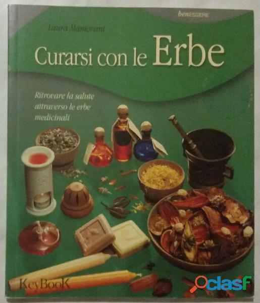 Curarsi con le erbe.ritrovare la salute attraverso le erbe medicinali l.mantovani ed:keybook, 2002