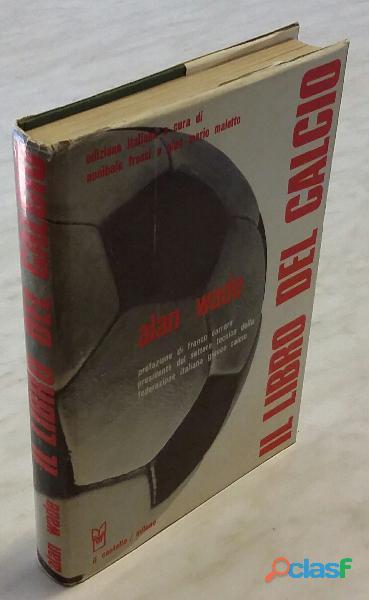 Il libro del calcio di alan wade; editore: il castello, milano 1973 perfetto