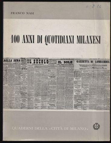 100 anni di quotidiani milanesi