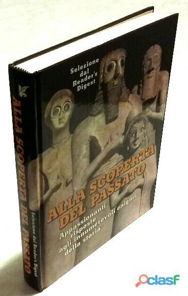 Alla scoperta del passato; 1°edizione selezione reader's digest, milano 1988 nuovo