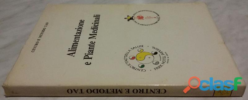 Alimentazione e Piante Medicinali di Corradin Maurizio e Sperotto Giorgio; Centro e Metodo Tao, 1990 1