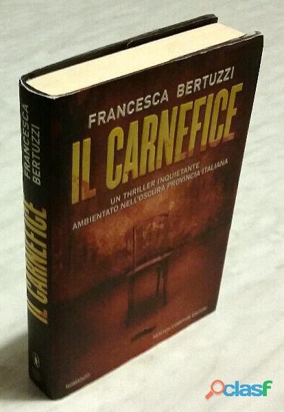 Il carnefice di Bertuzzi Francesca; Editore: Newton Compton, 2011 come nuovo