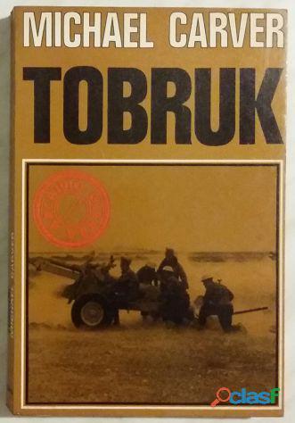 Tobruk di Michael Carver; Ed.Accademia, senza data come nuovo