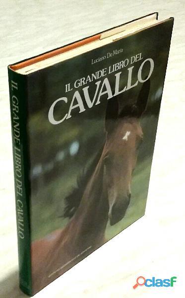 Il grande libro del cavallo di luciano de maria ed.de agostini, 1990 nuovo