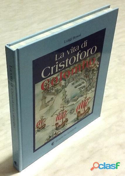 La vita di cristoforo colombo di luigi bossi edizioni edison 1992 nuovo