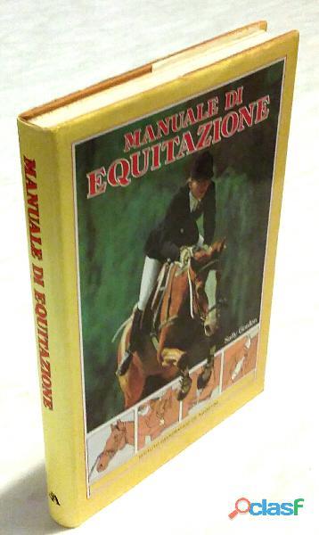 Manuale di equitazione di Sally Gordon; Editore: De Agostini, 1987 come nuovo