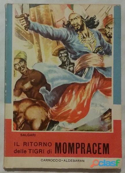 Il ritorno delle tigri di mompracem di salgari emilio ed.carroccio aldebaran, 30 agosto 1957 perfett