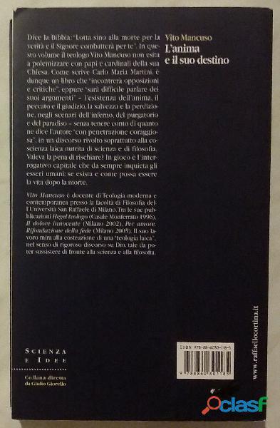 L' anima e il suo destino di Vito Mancuso; 1°Edizione Cortina Raffaello Milano, 2007 come nuovo 2