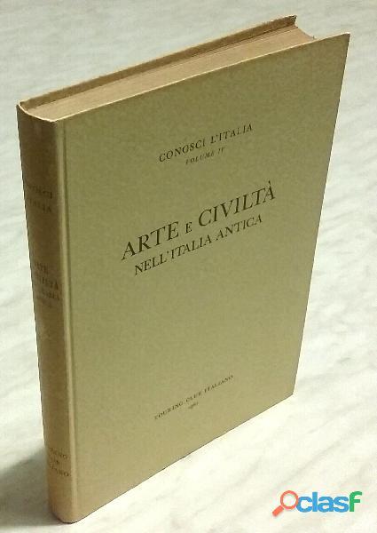 L'arte e civiltà nell' italia antica volume iv; 1°ed.touring club italiano, milano 1960 ottimo