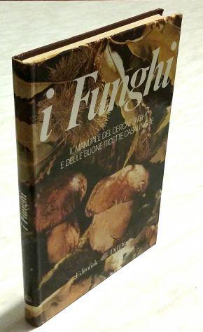 I funghi. il manuale del cercafunghi di fernando rais