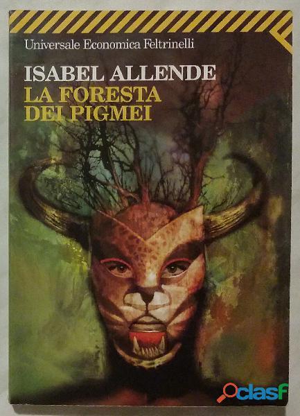 La foresta dei pigmei di isabel allende; editore: feltrinelli , 2 marzo 2009 nuovo