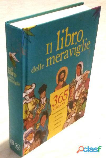Il libro delle meraviglie. 365 giorni con personaggi ed eventi ed.velar, 2007 nuovo