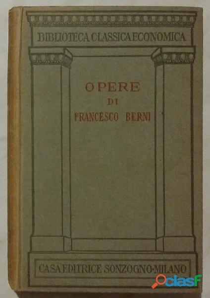 Opere di francesco berni casa editrice sonzogno 1928 ottimo