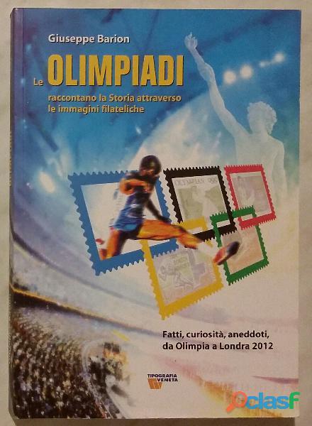 Le olimpiadi raccontano la storia attraverso le immagini filateliche giuseppe barion 2012