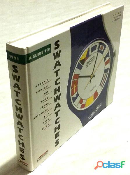 A guide to swatch watches di daniel j.komar e francois planche 1°ed.chrono time, 1991 numerata