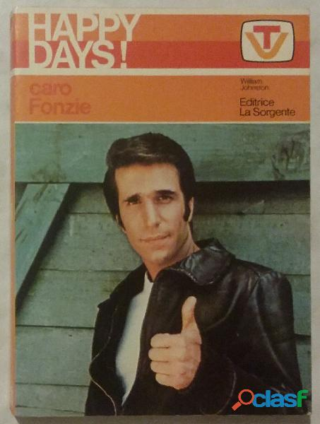 HAPPY DAYS! CARO FONZIE di William Johnston Milano, Editrice La Sorgente, 1978 perfetto