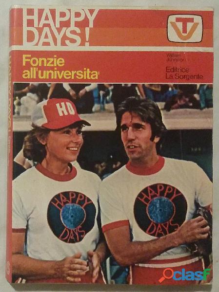 Happy days! fonzie all'università di william johnston; editrice la sorgente, milano 1978 perfetto