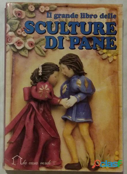 Il grande libro delle sculture di pane di renzo zanoni 1°ed. giunti demetra, 1994 perfetto