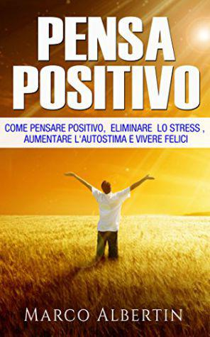 Pensare positivo (ebook digitale)