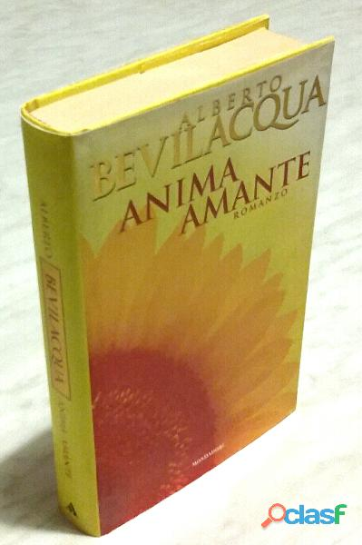 Anima amante di alberto bevilacqua; 1°edizione mondadori, 1996 nuovo
