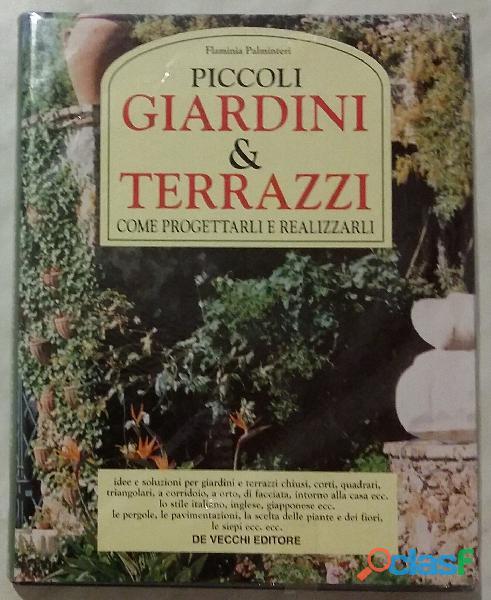 Piccoli giardini & terrazzi. come progettarli e realizzarli di flaminia palminteri de vecchi, 1995