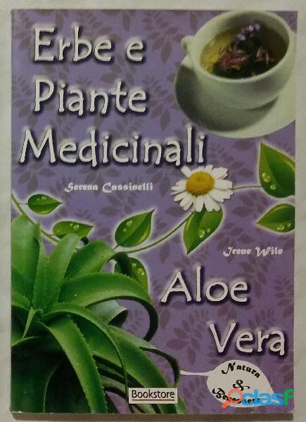 Erbe e piante medicinali e aloe vera di serena cassinelli e irene wyle ed: bookstore, 2011 nuovo